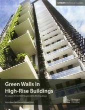 Green Walls in High-Rise Buildings: An output of the CTBUH Sustainability Working Group