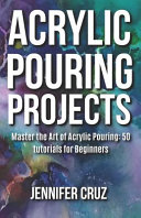 Acrylic Pouring Projects PDF