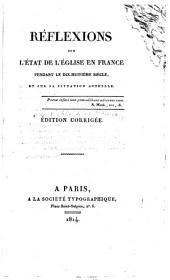 Réflexions sur l'état de l'église en France pendant le XVIIIe siècle, et sur sa situation actuelle