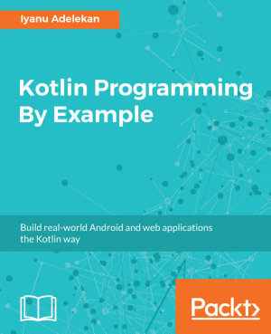 Kotlin Programming By Example PDF