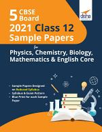 5 CBSE Board 2021 Class 12 Sample Papers for Physics, Chemistry, Biology, Mathematics & English Core