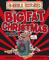 Horrible Histories Big Fat Christmas Book