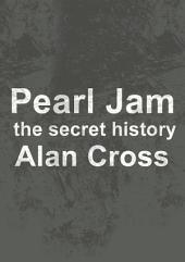 Pearl Jam: the secret history