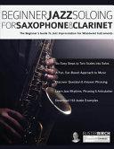 Beginner Jazz Soloing for Saxophone & Clarinet