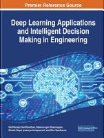 Deep Learning Applications and Intelligent Decision Making in Engineering PDF
