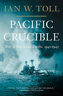 Pacific Crucible  War at Sea in the Pacific  1941 1942  Vol  1  Book