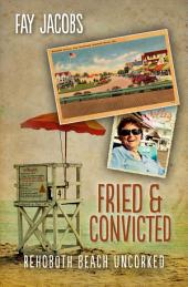 Fried & Convicted: Rehoboth Beach Uncorked