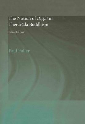 The Notion of Di      hi in Therav  da Buddhism