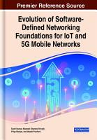 Evolution of Software Defined Networking Foundations for IoT and 5G Mobile Networks PDF