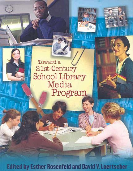Toward a 21st Century School Library Media Program PDF