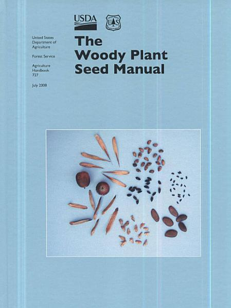Download The Woody Plant Seed Manual Book