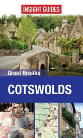 Insight Guides Great Breaks Cotswolds: Edition 2