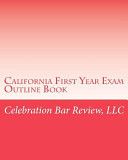 California First Year Exam Outline Book PDF