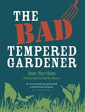 The Bad Tempered Gardener