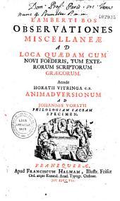 """Lamberti Bos observationes miscellaneae ad loca quaedam cum Novi Foederis, tum exterorum scriptorum graecorum. Accedit Horatii Vitringa,... Animadversionum ad Johannis Vorstii """"Philologiam sacram"""" specimen"""