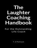The Laughter Coaching Handbook