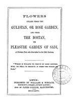 Flowers culled from the Gulistan  or Rose garden  and from the Bostan  or Pleasure garden   Followed by  Appendix  an extr  from the Mesnavi  of Jelal ud Din R  mi PDF