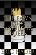 Download The Pawn Who Would Be Queen Book