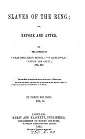 Slaves of the ring; or, Before and after. By the author of 'Grandmother's money'.