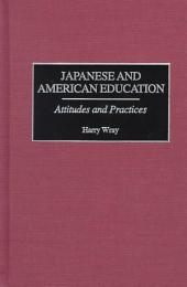 Japanese and American Education: Attitudes and Practices