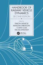 Handbook of Railway Vehicle Dynamics, Second Edition