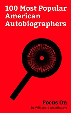 Focus On  100 Most Popular American Autobiographers PDF