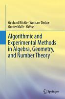 Algorithmic and Experimental Methods in Algebra  Geometry  and Number Theory PDF