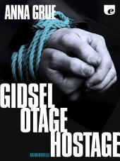 Gidsel. Otage. Hostage