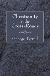 Christianity at the Cross-Roads