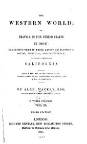 The western world; or, Travels in the United States in 1846-47: exhibiting them in their latest development, social, political and industrial; including a chapter on California. With a new map of the United States, showing their recent territorial acquisitions, and a map of California, Volume 2