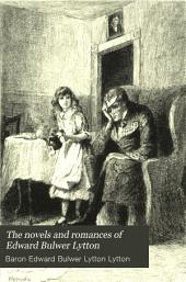 The Novels and Romances of Edward Bulwer Lytton: Volume 7