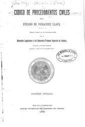 Código de procedimientos civiles del estado de Veracruz Llave: proyecto formado por las Comisiones unidas de la honorable legislatura y del honorable Tribunal superior de justicia : aprobado y mandado observar por la Ley núm. 32 de 15 de agosto de 1896
