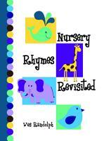 Nursery Rhymes Revisited PDF