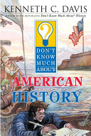 Don t Know Much about American History Book