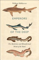 Emperors Of The Deep The Oceans Most Mysterious Misunderstood And Important Guardians