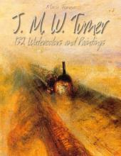 J. M. W. Turner: 132 Watercolors and Paintings