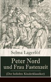 Peter Nord und Frau Fastenzeit (Der beliebte Kinderklassiker) - Vollständige deutsche Ausgabe