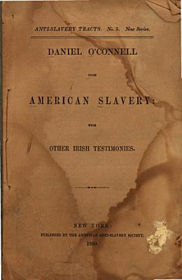 Daniel O Connell Upon American Slavery