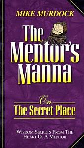 The Mentor's Manna on the Secret Place