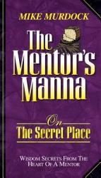 The Mentor S Manna On The Secret Place Book PDF