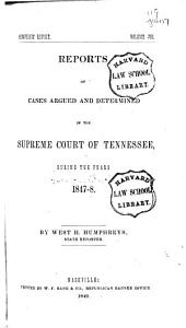 Reports of cases argued and determined in the Supreme Court of Tennessee, during the years 1839 [to 1851]: Volume 8