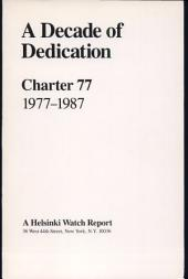 A Decade of Dedication: Charter 77, 1977 to 1987