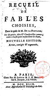 Recueil de Fables choisies: Dans le goût de M. De La Fontaine. Sur de petits Airs & vaudevilles connus, notés à la fin pour faciliter le chant