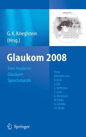 """Glaukom 2008: """"Eine moderne Glaukom-Sprechstunde"""""""
