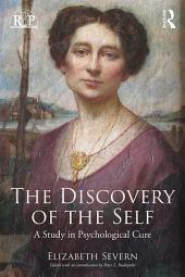 The Discovery of the Self: A Study in Psychological Cure