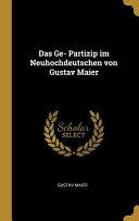 Das Ge  Partizip Im Neuhochdeutschen Von Gustav Maier PDF