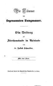 Die Trümmer der sogenannten Langmauer: ein Beitrag zur Alte-thumskunde im Rheinlande
