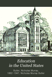 Education in the United States: a series of monographs prepared for the United States exhibit at the Paris exposition, 1900