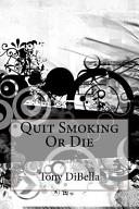 Quit Smoking Or Die
