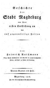Geschichte der Stadt Magdeburg von ihrer ersten Entstehung an bis auf gegenwärtige Zeiten: I-IV,1-2